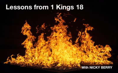 Lessons From 1 Kings 18 – With Nicky Berry