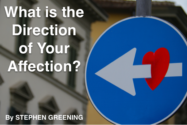 What is the direction of your affection? With Stephen Greening
