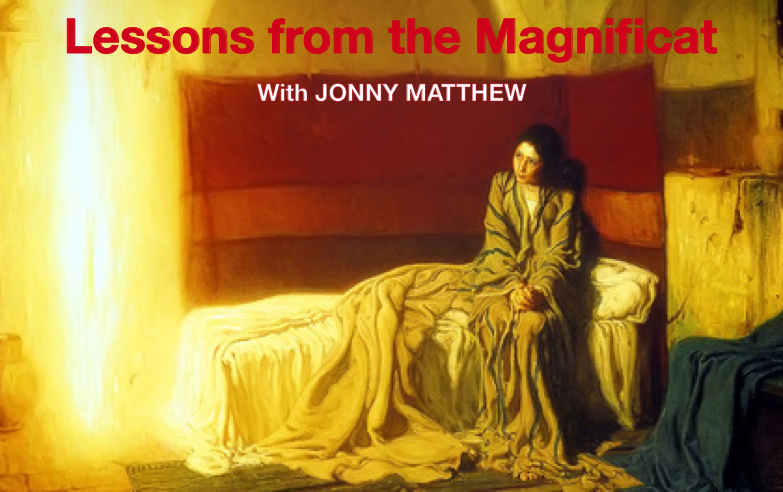Lessons from the Magnificat – with Jonny Matthew