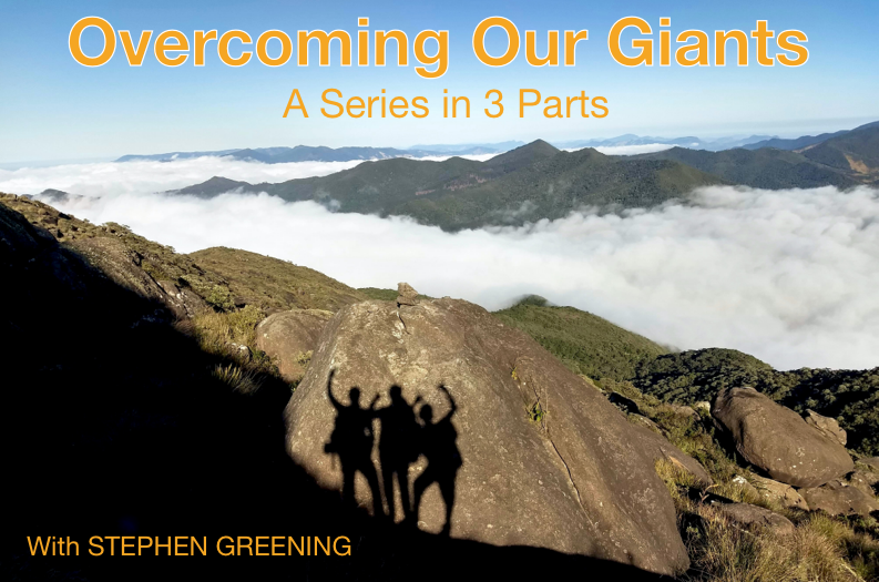 Overcoming Our Giants – with Stephen Greening