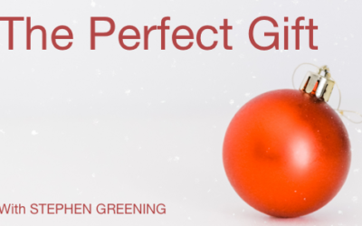 The Perfect Gift – with Stephen Greening
