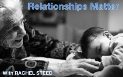 Relationships Matter – with Rachel Steed